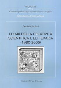 Foto Cover di I diari della creatività scientifica e letteraria (1980-2005), Libro di Graziella Tonfoni, edito da Pitagora