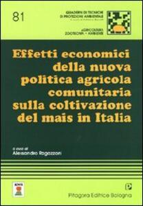 Effetti economici della nuova politica agricola comunitaria sulla coltivazione del mais in Italia
