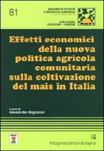 Libro Effetti economici della nuova politica agricola comunitaria sulla coltivazione del mais in Italia