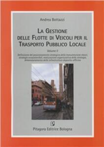 Gestione delle flotte di veicoli per il trasporto pubblico locale. Vol. 2