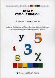Foto Cover di Unità 9. Verso le funzioni, Libro di  edito da Pitagora
