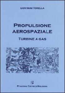Propulsione aerospaziale. Turbine a gas. Con CD-ROM