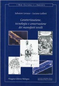 Foto Cover di Caratterizzazione, tecnologia e conservazione dei manufatti tessili, Libro di Salvatore Lorusso,Luciano Gallotti, edito da Pitagora