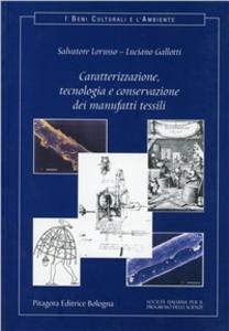 Libro Caratterizzazione, tecnologia e conservazione dei manufatti tessili Salvatore Lorusso , Luciano Gallotti