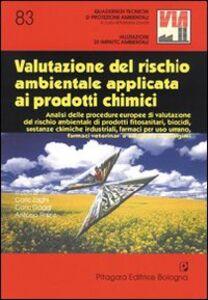 Foto Cover di Valutazione del rischio ambientale applicata ai prodotti chimici, Libro di  edito da Pitagora