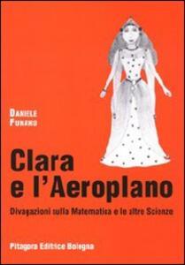 Clara e l'aeroplano. Divagazioni sulla matematica e le altre scienze