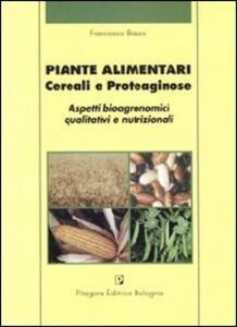 Piante alimentari. Cereali e proteaginose. Aspetti bioagronomici qualitativi e nutrizionali