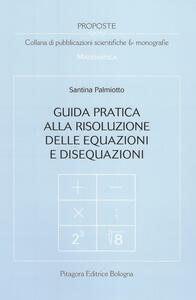 Guida pratica alla risoluzione delle equazioni e disequazioni