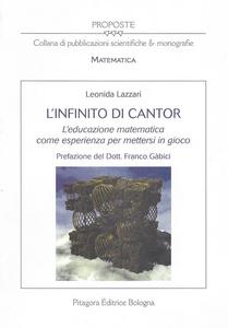 Libro L' infinito di Cantor. L'educazione matematica come esperienza per mettersi in gioco Leonida Lazzari