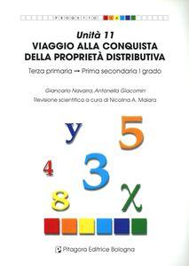 Libro Unità 11. Viaggio alla conquista della proprietà distributiva Giancarlo Navarra , Antonella Giacomin