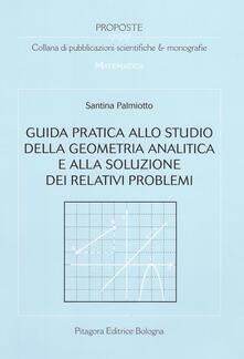 Guida pratica allo studio della geometria analitica e alla soluzione dei relativi problemi.pdf