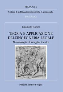 Teoria e applicazione dell'ingegneria legale. Metodologia di indagine tecnica
