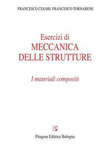 Esercizi di meccanica delle strutture. I materiali compositi