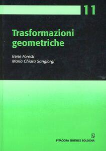 Foto Cover di Trasformazioni geometriche, Libro di Irene Foresti,M. Chiara Sangiorgi, edito da Pitagora