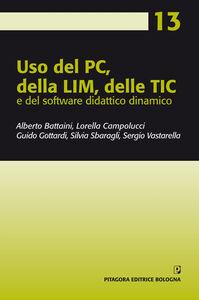 Foto Cover di Uso del PC, della LIM, delle TIC e del software didattico dinamico, Libro di AA.VV edito da Pitagora