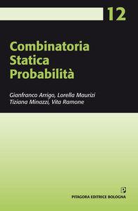 Libro Combinatoria. Statistica. Probabilità Gianfranco Arrigo , Lorella Maurizi , Tiziana Minazzi