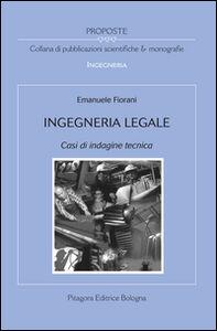Libro Ingegneria legale. Casi di indagine tecnica Emanuele Fiorani
