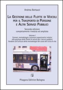 La gestione delle flotte di veicoli per il trasporto pubblico locale. Con CD-ROM. Vol. 1: Scenari, metodologia e processi organizzativi....