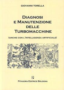 Diagnosi e manutenzione delle turbomacchine (anche con l'intelligenza artificiale)