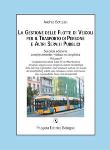 La gestione delle flotte di veicoli per il trasporto di persone e altri servizi pubblici. Con CD-ROM. Vol. 4: Completamento della total service maintenance.