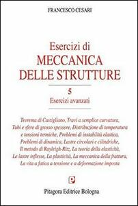 Esercizi di meccanica delle strutture. Vol. 5: Esercizi avanzati.