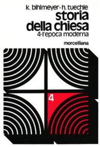 Foto Cover di Storia della Chiesa. Vol. 4: L'Epoca moderna., Libro di Karl Bihlmeyer,Hermann Tüchle, edito da Morcelliana