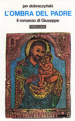 L' ombra del Padre. Il romanzo di Giuseppe
