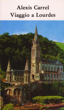 Viaggio a Lourdes - Alexis Carrel - copertina