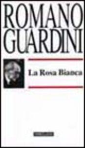Libro La Rosa Bianca Romano Guardini