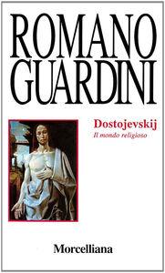 Libro Dostojevskij. Il mondo religioso Romano Guardini