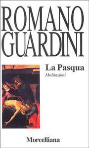 Foto Cover di La Pasqua. Meditazioni, Libro di Romano Guardini, edito da Morcelliana