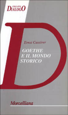 Goethe e il mondo storico