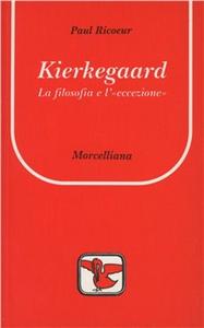 Libro Kierkegaard. La filosofia e l'«Eccezione» Paul Ricoeur