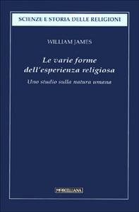 Libro Le varie forme dell'esperienza religiosa. Uno studio sulla natura umana William James