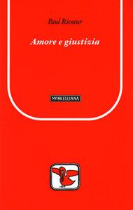 Foto Cover di Amore e giustizia, Libro di Paul Ricoeur, edito da Morcelliana
