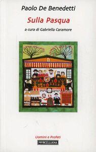 Foto Cover di Sulla Pasqua, Libro di Paolo De Benedetti, edito da Morcelliana