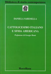Cattolicesimo italiano e sfida americana