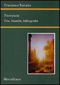 Pareyson. Vita, filosofia, bibliografia