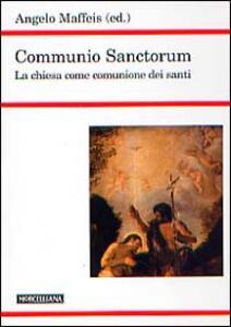 Communio sanctorum. La Chiesa come comunione dei santi