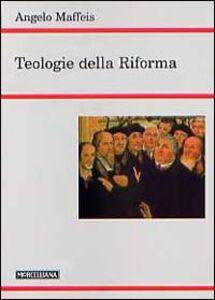 Libro Teologie della Riforma Angelo Maffeis