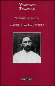 Foto Cover di Pavel A. Florenskij, Libro di Natalino Valentini, edito da Morcelliana