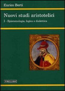 Foto Cover di Nuovi studi aristotelici. Vol. 1: Epistemologia, logica e dialettica., Libro di Enrico Berti, edito da Morcelliana