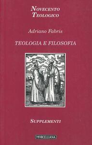 Foto Cover di Teologia e filosofia, Libro di Adriano Fabris, edito da Morcelliana