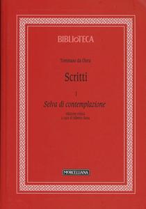 Libro Scritti. Vol. 1: Selva di contemplazione. Tommaso da Olera