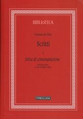 Scritti. Vol. 1: Selva di contemplazione.