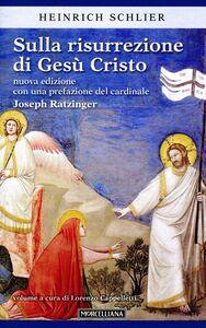 Libro Sulla risurrezione di Gesù Cristo Heinrich Schlier