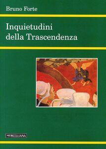 Foto Cover di Inquietudini della trascendenza, Libro di Bruno Forte, edito da Morcelliana