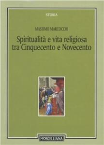 Scritti di spiritualità e vita religiosa tra Cinquecento e Novecento