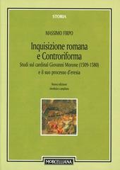 Inquisizione romana e Controriforma. Studi sul cardinal Giovanni Morone (1509-1580) e il suo processo d'eresia