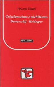 Cristianesimo e nichilismo. Dostoevskij-Heidegger